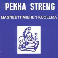 Streng, Pekka: Magneettimiehen kuolema