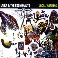 Laika & The Cosmonauts : Local warming