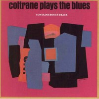 Coltrane, John: Coltrane plays the blues