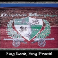 Dropkick Murphys: Sing loud, sing proud