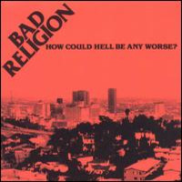 Bad Religion: How could hell be any worse
