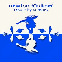Faulkner, Newton: Rebuilt by humans