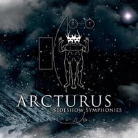 Arcturus : Sideshow symphonies