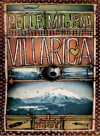 Pelle Miljoona: Villarica