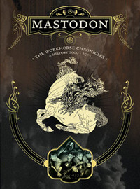 Mastodon : Workhorse chronicles