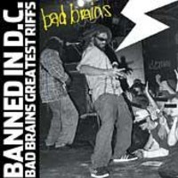 Bad Brains: Banned in D.C.: Bad Brains greatest riffs