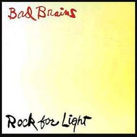 Bad Brains: Rock for light