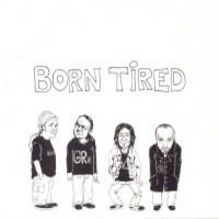 Disgrace: Born tired