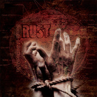 Rust : Songs of suffocation