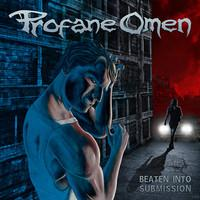 Profane Omen : Beaten into submission