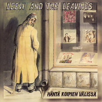 Leevi and The Leavings: Häntä koipien välissä