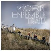 Korpi Ensemble : Trails