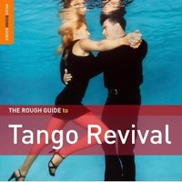 V/A: The rough guide to tango revival