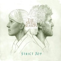 Swell Season: Strict joy