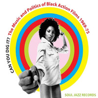 V/A : Can You Dig It ? - The Music and Politics of Black Action Films 1968-75