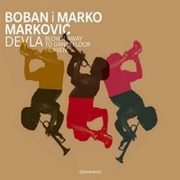 Markovic, Boban & Marko: Devla