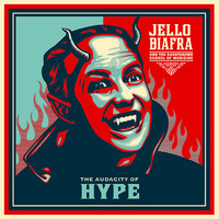 Biafra, Jello: Audacity of hype