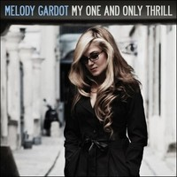 Gardot, Melody: My One And Only Thrill
