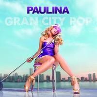 Rubio, Paulina: Gran City Pop