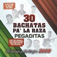 V/A: 30 Bachatas Pa' La Raza Pegaditas - Lo Nuevo Y Lo Mejor 2009