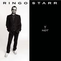 Starr, Ringo: Y not