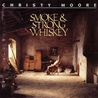 Moore, Christy: Smoke & Strong Whiskey