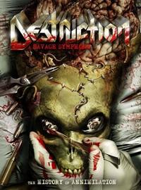 Destruction: A savage symphony - the history of annihilation