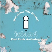 V/A: Out come the freaks - An island post punk anthology
