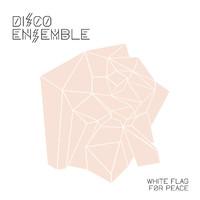 Disco Ensemble: White flag for peace