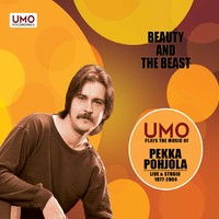 Umo Jazz Orchestra : UMO plays the music of Pekka Pohjola: Beauty and the beast