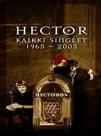 Hector: Hectobox - Kaikki Singlet 1965-2005