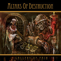Altars Of Destruction: Gallery Of Pain