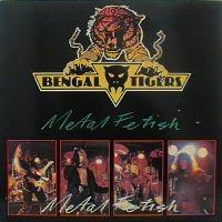 Bengal Tigers: Metal Fetish