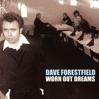 Forestfield, Dave: Worn out dreams
