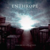 Enthrope : Tomorrow's dead days