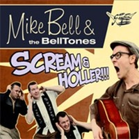 Mike Bell & The Belltones: Scream & holler