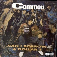 Common: Can I Borrow a Dollar?