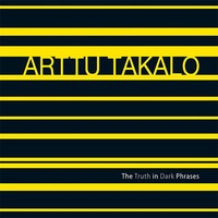 Takalo, Arttu: The truth in dark phrases