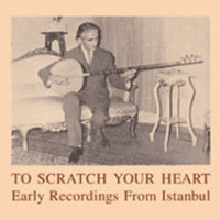 V/A: To scratch your heart - early recordings from Istanbul