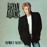Adams, Bryan: You want it you got it