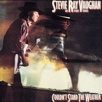 Vaughan, Stevie Ray: Couldn't stand the weather