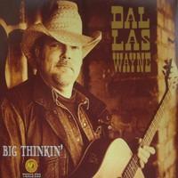 Wayne, Dallas: Big thinkin'