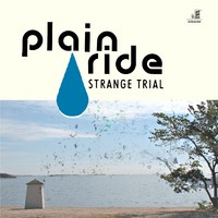 Plain Ride : Strange Trial