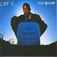 Too Short: Life Is...Too Short