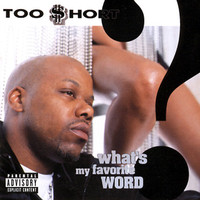 Too Short: What's My Favorite Word?