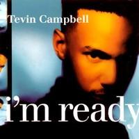 Campbell, Tevin: I'm ready