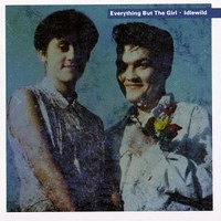 Everything But The Girl : Idlewild