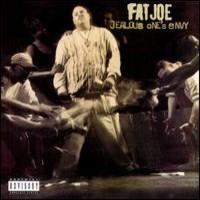 Fat Joe: Jealouse One's Envy