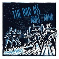 Bad Ass Brass Band: Bad Ass Brass Band