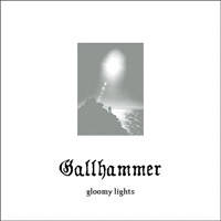 Gallhammer: Gloomy lights